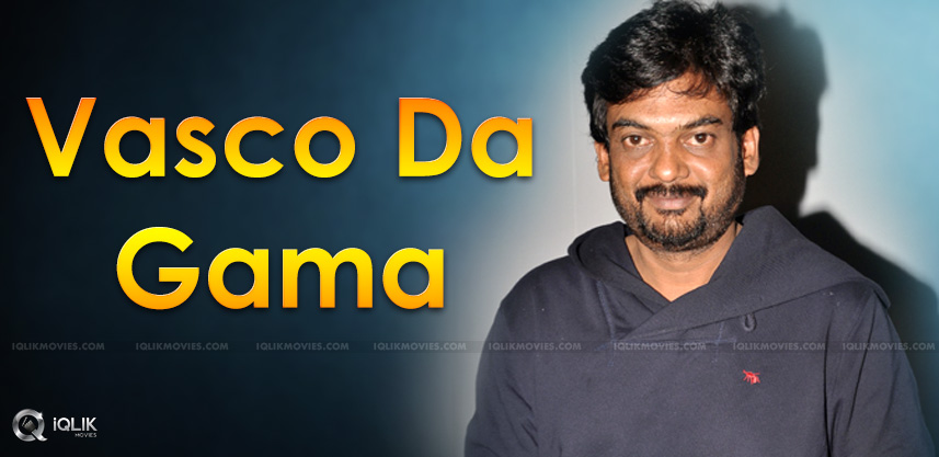 puri-jagannadh-film-titled-as-vasco-da-gama