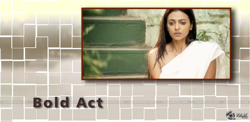 radhika-apte-blouseless-act-in-upcoming-movie