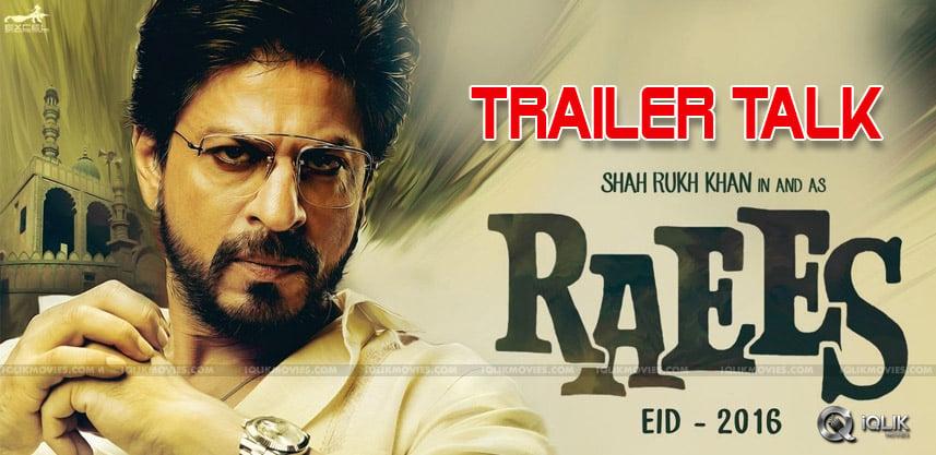 shahrukhkhan-mahirakhan-raees-trailer-talk-details
