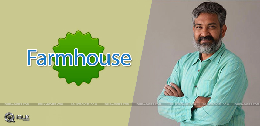 latest-news-about-rajamouli-farmhouse