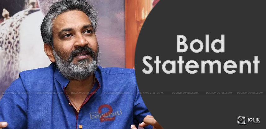 rajamouli-bold-statement-about-baahubali2