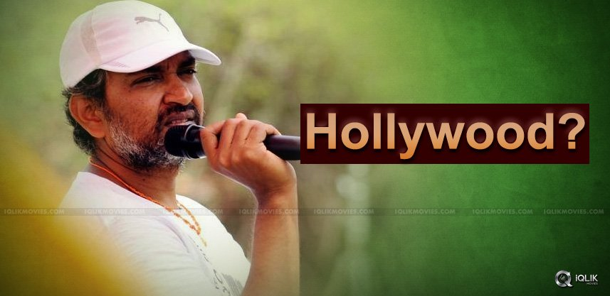 Rajamouli! Why Not Hollywood?