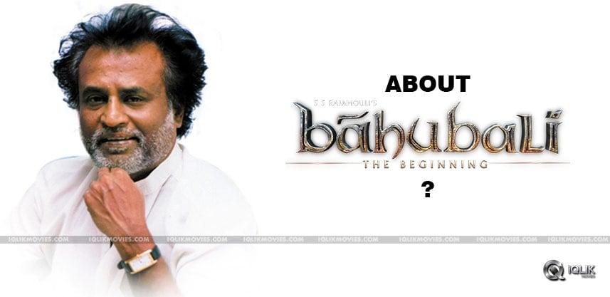 rajnikanth-response-on-baahubali-movie-details