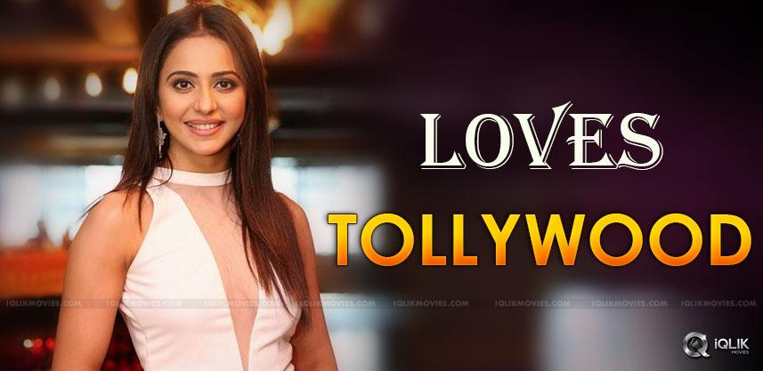rakul-preet-singh-loves-telugu-film-industry-most
