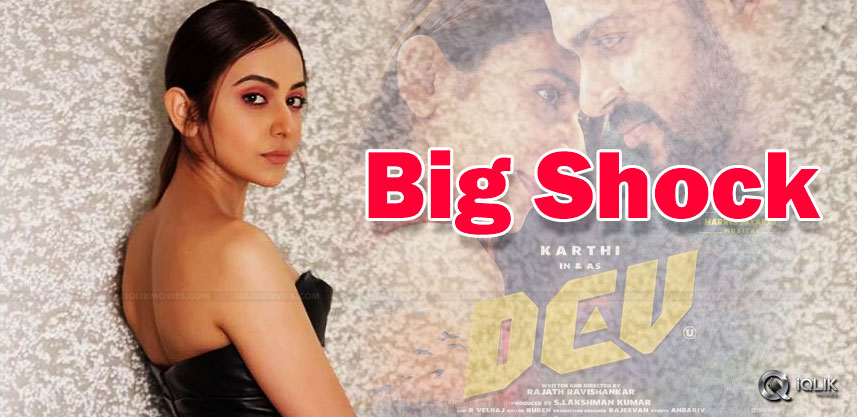 shock-for-rakul-preet-singh-in-the-form-of-dev