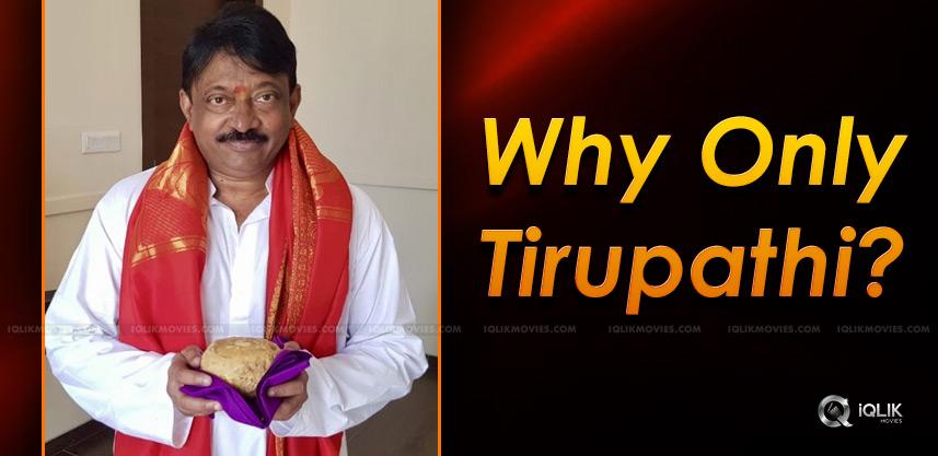 ram-gopal-varma-reason-to-choose-tirupati