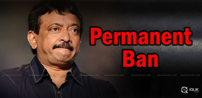 ram-gopal-varma-to-be-banned-permanant