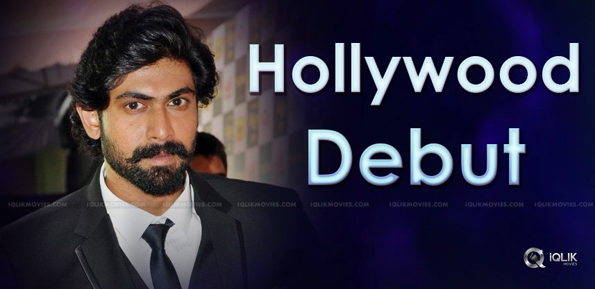 tollywood-hunk-rana-daggubati-in-hollywood