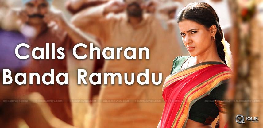 samanrha-calls-ram-charan-banda-ramudu