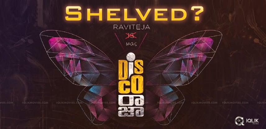 Shocker: Ravi Teja's Disco Raja Shelved?