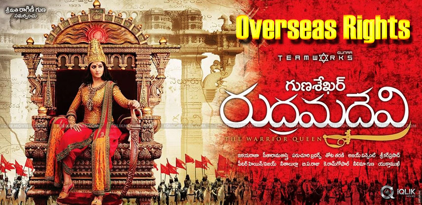 anushka-rudramadevi-movie-overseas-rights