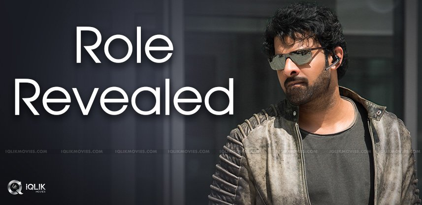 role-of-prabhas-in-saaho-is-revealed