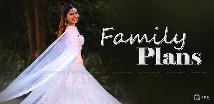 samantha-nagachaitanya-family-plans