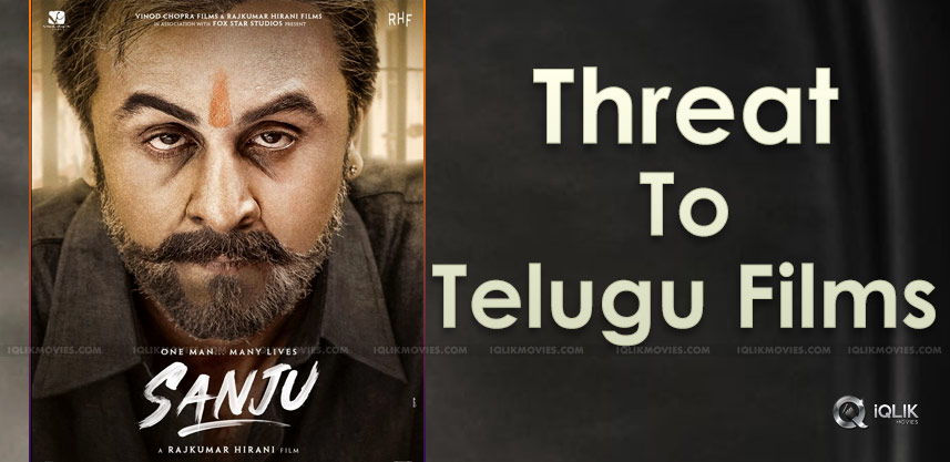 sanju-movie-effect-on-telugu-films