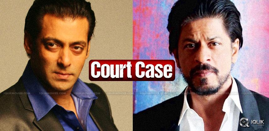 court-case-on-shah-rukh-khan-salman-khan