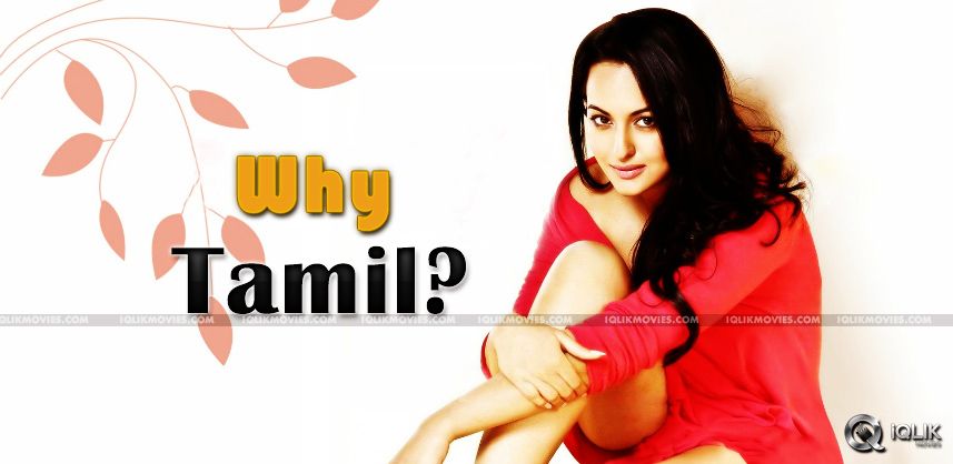 sonakshi-sinha-acting-in-tamil-films-not-telugu