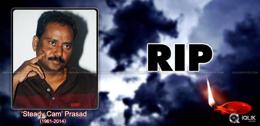 cinematographer-steady-cam-prasad-is-dead