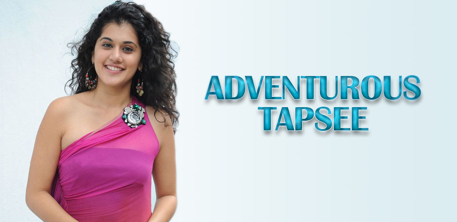 Adventurous-Taapsee
