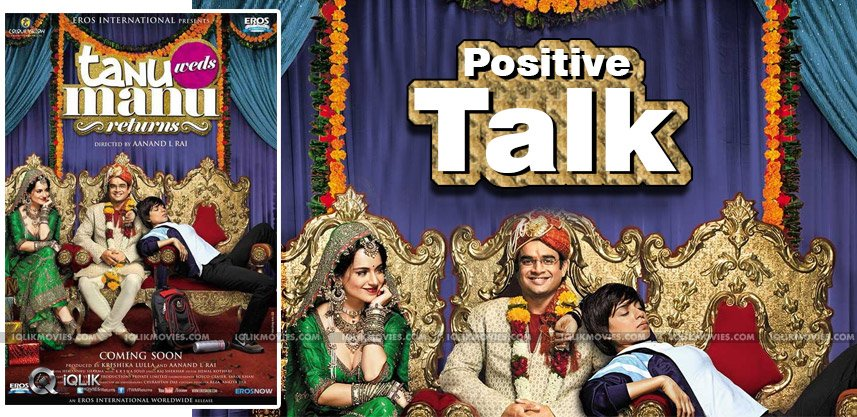 tanu-weds-manu2-movie-postive-reports-details