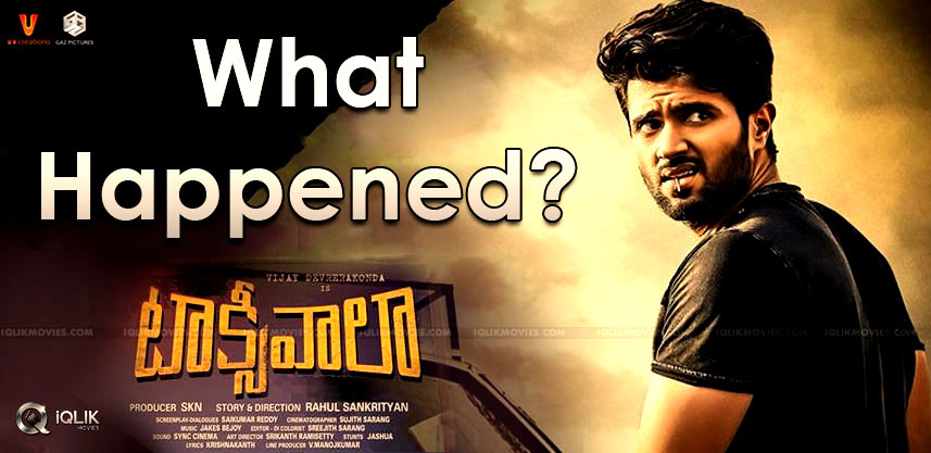 vijay-deverakonda-taxiwaala-movie-delay