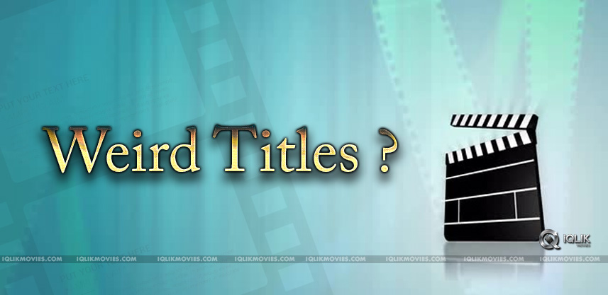 weird-title-mania-in-tollywood-details