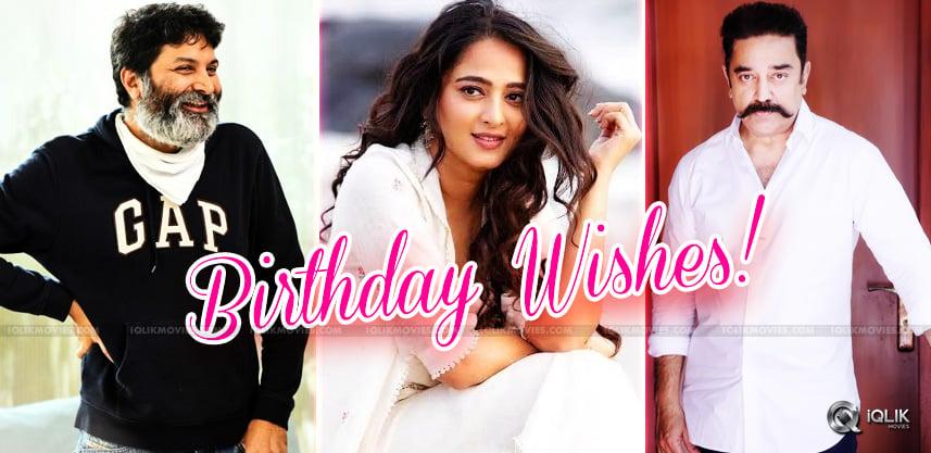trivikram-kamal-hassan-anushka-birthday-wishes