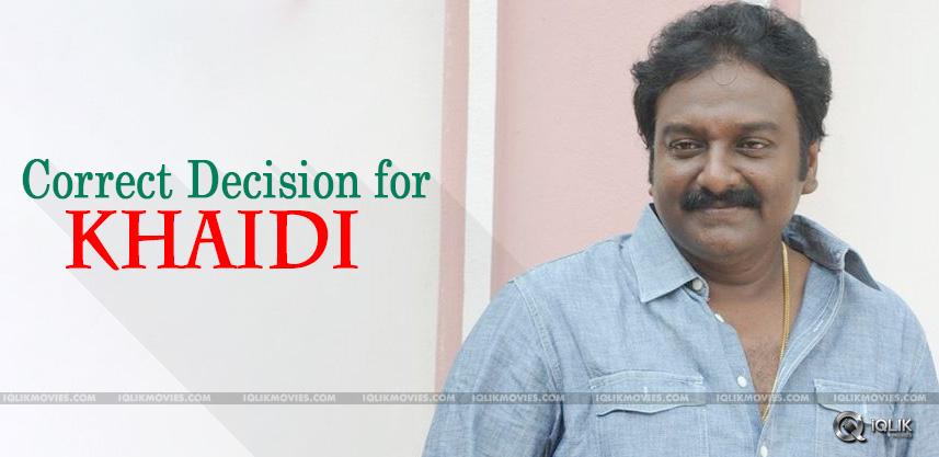 Vinayak-Right-Decision-For-KhaidiNo150
