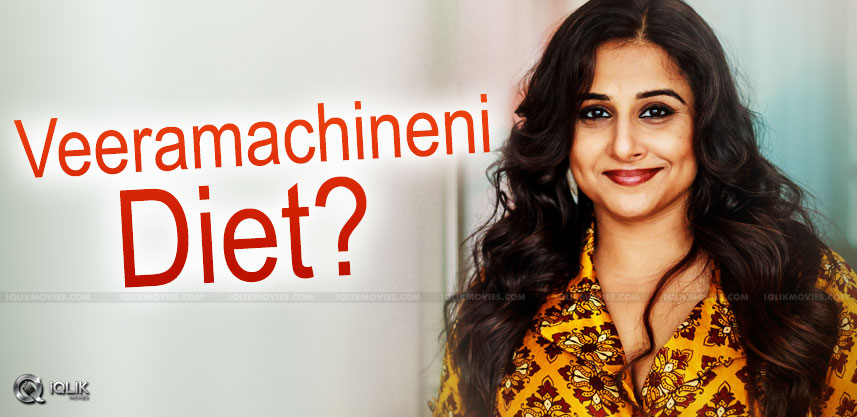 Vidya Balan To Follow Veeramachaneni Diet?
