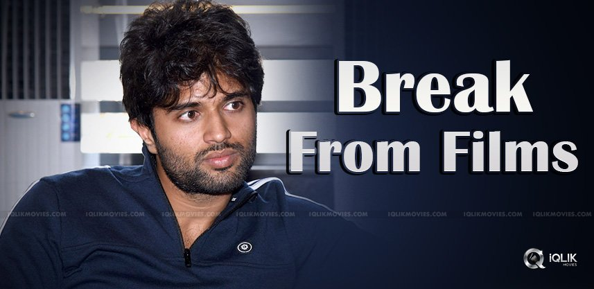 vijay-deverakonda-may-take-break-from-films