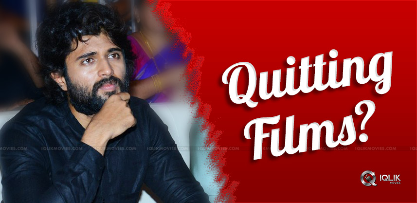 vijay-deverakonda-quit-movies