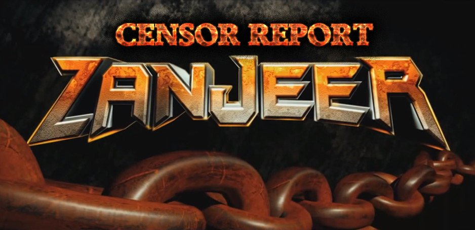 Zanjeer-Censor-Report