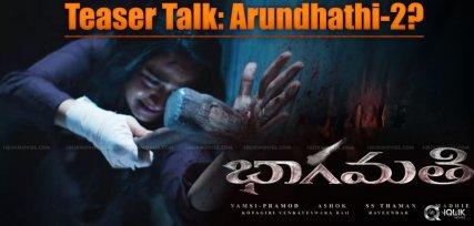 bhaagamathie-teaser-talk-details-