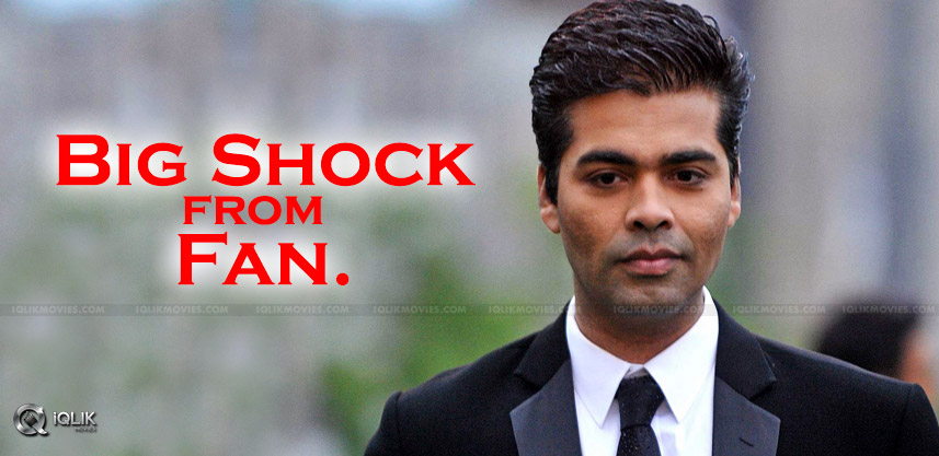 a-fan-gives-shock-to-karanjohar-details