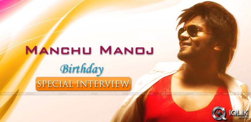 manchu-manoj-babu-birthday-special-interview