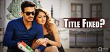 akhil-debut-movie-likely-to-be-titled-mister-akhil