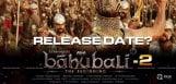 baahubali-part2-release-date-details