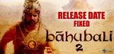 baahubali-2-release-date-confirmed
