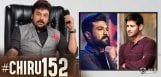 Chiru152-Key-Role-Finalized-Charan-Or-Mahesh