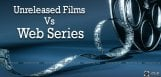 unreleased-films-vs-web-series