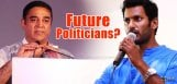 kamalhassan-vishal-may-turn-as-politicians