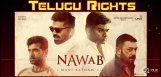 nawab-movie-telugu-rights-details