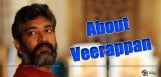 rajamouli-about-killing-veerappan-latest-news