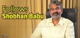 Rajamouli-follows-shobhan-babu