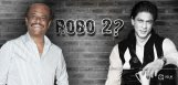 rajnikanth-sharukhan-doing-robo2-movie