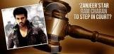 Zanjeer-star-Ram-Charan-to-step-in-court