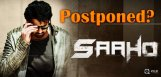 prabhas-saaho-may-get-postponed
