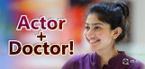actor-sai-pallavi-to-be-a-doctor