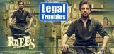 legal-notices-to-shahrukhkhan-raees-movie