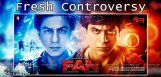 shah-rukh-khan-fan-movie-in-new-controversy