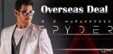 mahesh-spyder-film-overseas-rights-details